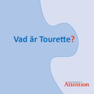 Vad är Tourette?