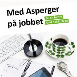 Med Asperger på jobbet-så gör du som chef och kollega